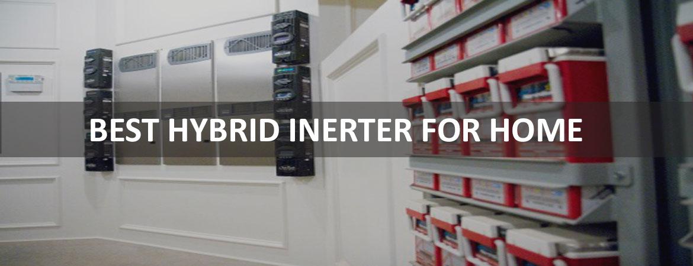 Best Hybrid Inverter For Home