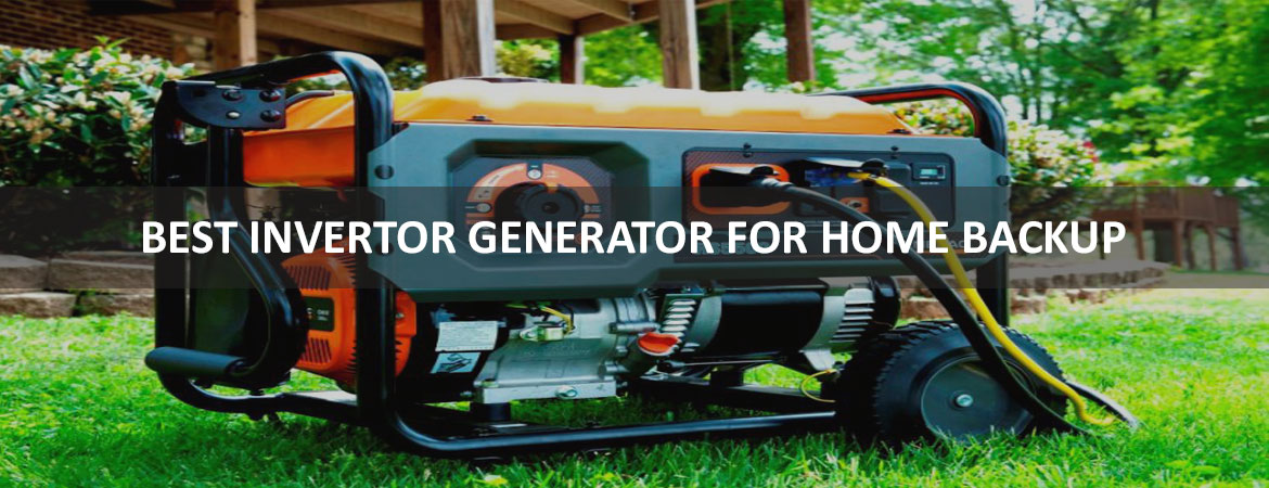 BEST INVERTER GENERATOR FOR HOME BACKUP