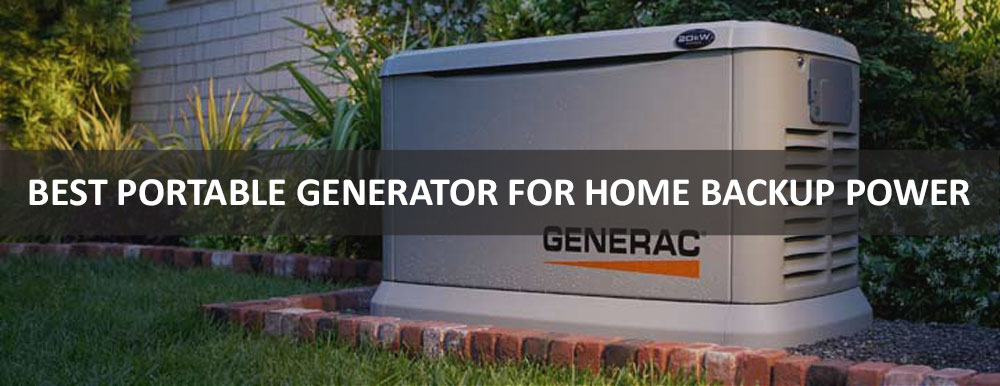 BEST PORTABLE GENERATOR FOR HOME BACKUP POWER