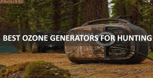 Best Ozone Generators For Hunting