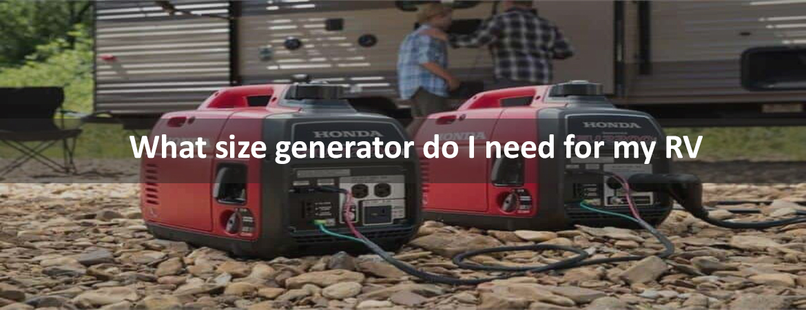 What size generator do I need for my RV