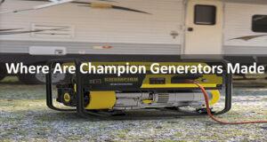 Where Are Champion Generators Made