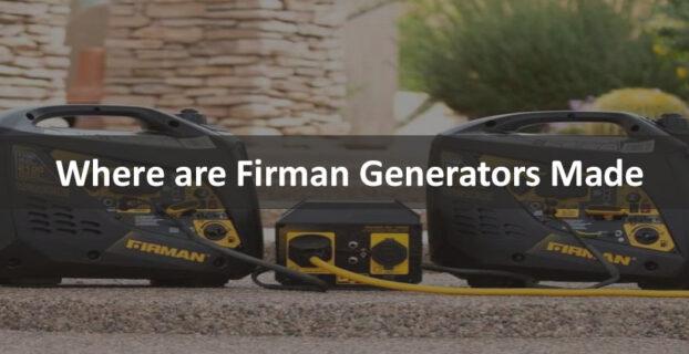 Where are Firman Generators made
