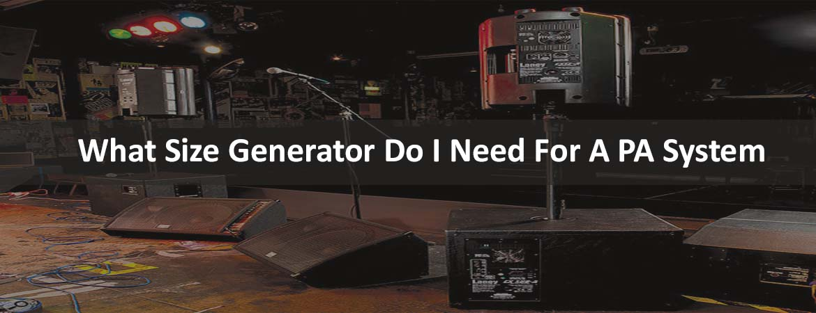 What Size Generator Do I Need For A PA System