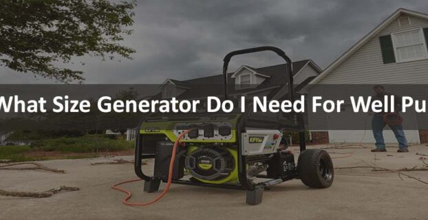 What Size Generator Do I Need For Well Pump
