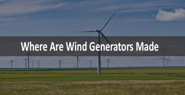 Where Are Wind Generators Made