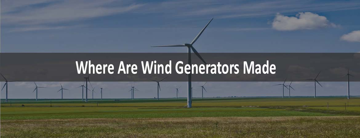 Where Are Wind Generators Made