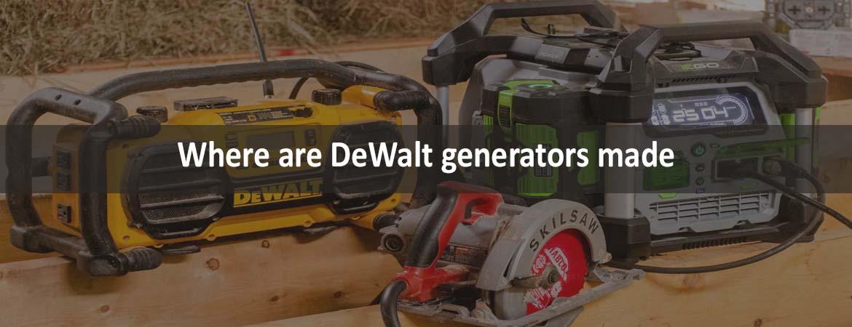 Where are DeWalt generators made