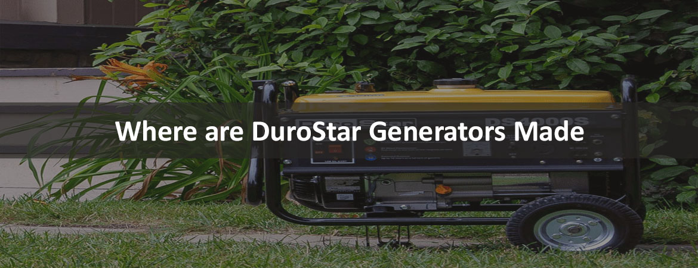Where are DuroStar Generators made