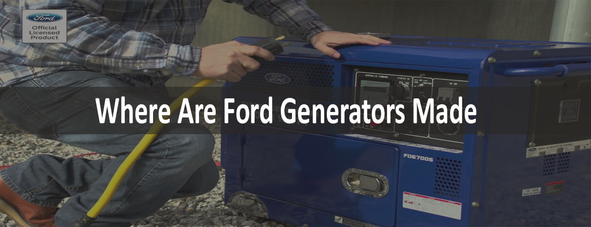 Where Are Ford Generators Made